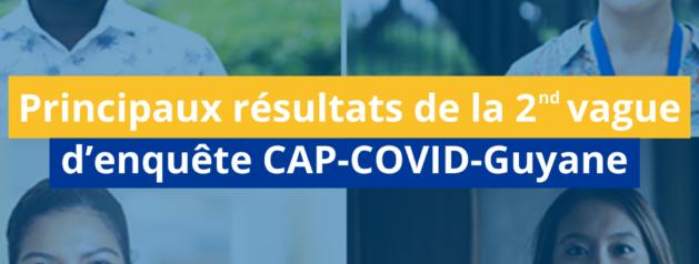 Principaux résultats de la seconde vague d'enquête CAP-COVID-Guyane réalisée du 26 avril au 9 mai 2021