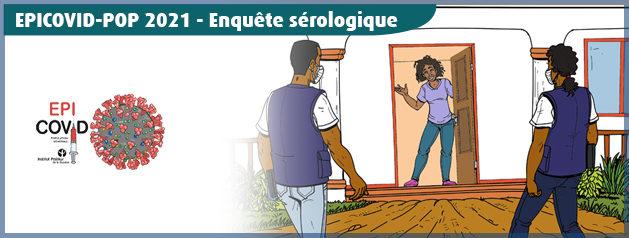 EPICOVID-POP : Une enquête sérologique pour suivre l'immunité de la population guyanaise face au SARS-COV-2